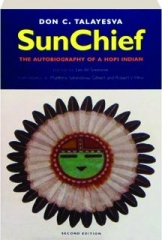 SUN CHIEF, SECOND EDITION: The Autobiography of a Hopi Indian
