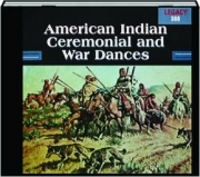 AMERICAN INDIAN CEREMONIAL AND WAR DANCES