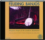FEUDING BANJOS: Bluegrass Banjo of the Southern Mountains