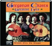 GREGORIAN CHANTS: Greatest Hits