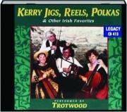KERRY JIGS, REELS, POLKAS & OTHER IRISH FAVORITES