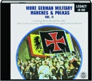MORE GERMAN MILITARY MARCHES & POLKAS, VOL. II