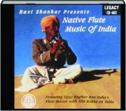 RAVI SHANKAR PRESENTS NATIVE FLUTE MUSIC OF INDIA