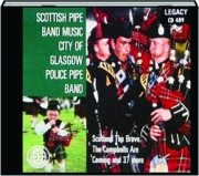 SCOTTISH PIPE BAND MUSIC CITY OF GLASGOW POLICE PIPE BAND