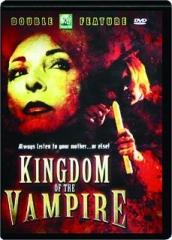 KINGDOM OF THE VAMPIRE: Double Feature