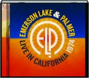 EMERSON, LAKE & PALMER: Live in California, 1974