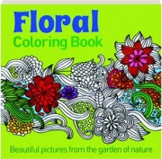 FLORAL COLORING BOOK: Beautiful Pictures from the Garden of Nature