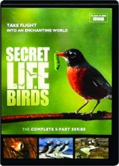 SECRET LIFE OF BIRDS: The Complete 5-Part Series