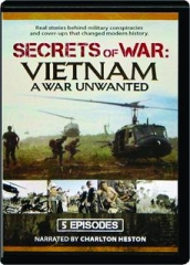 SECRETS OF WAR: Vietnam--A War Unwanted