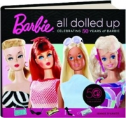 BARBIE ALL DOLLED UP: Celebrating 50 Years of Barbie