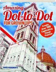 AMAZING DOT-TO-DOT FOR GROWN-UPS