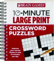 BRAIN GAMES 10-MINUTE LARGE PRINT CROSSWORD PUZZLES