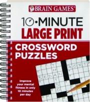 BRAIN GAMES 10-MINUTE LARGE PRINT CROSSWORD PUZZLES