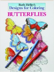 BUTTERFLIES: Ruth Heller's Designs for Coloring