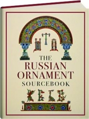 THE RUSSIAN ORNAMENT SOURCEBOOK, 10TH-16TH CENTURIES