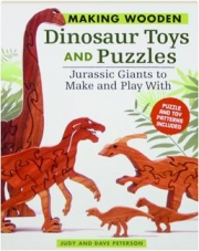 MAKING WOODEN DINOSAUR TOYS AND PUZZLES: Jurassic Giants to Make and Play With