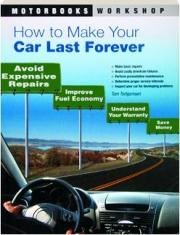 HOW TO MAKE YOUR CAR LAST FOREVER: Motorbooks Workshop