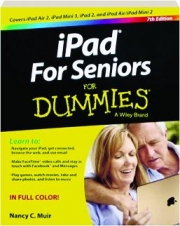 IPAD FOR SENIORS FOR DUMMIES, 7TH EDITION