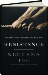 RESISTANCE: Jews and Christians Who Defied the Nazi Terror
