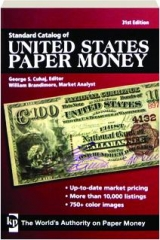STANDARD CATALOG OF UNITED STATES PAPER MONEY, 31ST EDITION