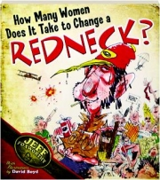 HOW MANY WOMEN DOES IT TAKE TO CHANGE A REDNECK?