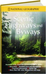 NATIONAL GEOGRAPHIC GUIDE TO SCENIC HIGHWAYS AND BYWAYS, SECOND EDITION