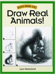 DRAW REAL ANIMALS! Discover Drawing Series