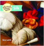 SILK: The Practical Spinner's Guide