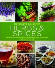 <I>NATIONAL GEOGRAPHIC</I> COMPLETE GUIDE TO HERBS & SPICES