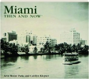 MIAMI THEN AND NOW