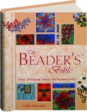 THE BEADER'S BIBLE: Over 300 Great Charts for Beadweavers