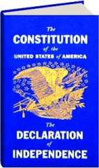 THE CONSTITUTION OF THE UNITED STATES OF AMERICA / THE DECLARATION OF INDEPENDENCE