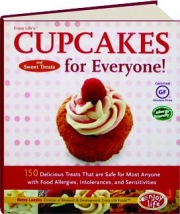 ENJOY LIFE'S CUPCAKES AND SWEET TREATS FOR EVERYONE! 150 Delicious Treats That Are Safe for Most Anyone with Food Allergies, Intolerances, and Sensitivities