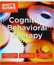 COGNITIVE BEHAVIORAL THERAPY: Idiot's Guides as Easy as It Gets!