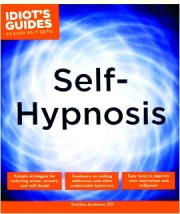 SELF-HYPNOSIS: Idiot's Guides as Easy as It Gets!