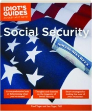 SOCIAL SECURITY: Idiot's Guides as Easy as It Gets!