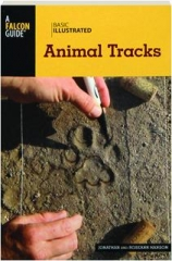ANIMAL TRACKS, SECOND EDITION: Basic Illustrated