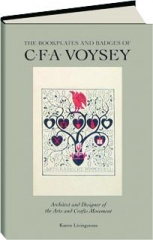 THE BOOKPLATES AND BADGES OF C.F.A. VOYSEY: Architect and Designer of the Arts and Crafts Movement