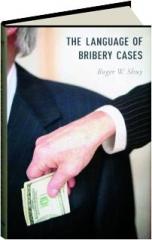 THE LANGUAGE OF BRIBERY CASES