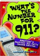 WHAT'S THE NUMBER FOR 911? SECOND EDITION