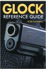 GLOCK REFERENCE GUIDE