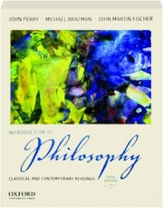 INTRODUCTION TO PHILOSOPHY, SIXTH EDITION: Classical and Contemporary Readings