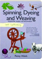 SPINNING, DYEING AND WEAVING: Self-Sufficiency