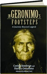 IN GERONIMO'S FOOTSTEPS: A Journey Beyond Legend