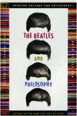THE BEATLES AND PHILOSOPHY: Popular Culture and Philosophy