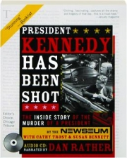 PRESIDENT KENNEDY HAS BEEN SHOT