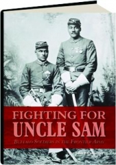 FIGHTING FOR UNCLE SAM: Buffalo Soldiers in the Frontier Army