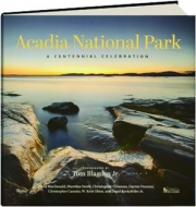 ACADIA NATIONAL PARK: A Centennial Celebration