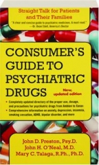 CONSUMER'S GUIDE TO PSYCHIATRIC DRUGS: Straight Talk for Patients and Their Families