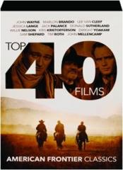 AMERICAN FRONTIER CLASSICS: Top 40 Films